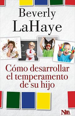 Como desarrollar el temperamenteo de su hijo - Beverly LaHaye