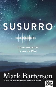 Susurro: Cómo escuchar la voz de Dios - Mark Batterson