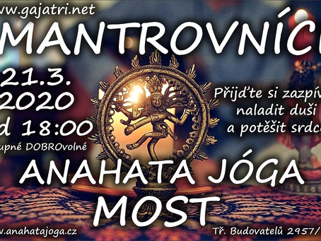 AKCE ZRUŠENA -Mantrovníci v březnu opět v Anahata jóga