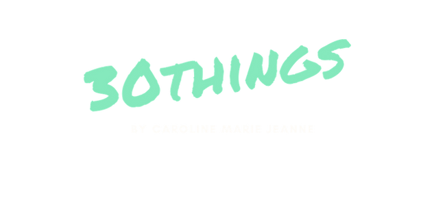 30things by Caroline Marie Jeanne podcast