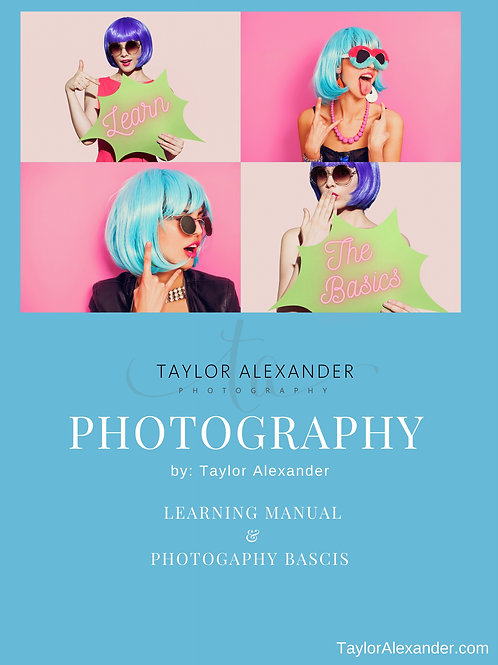 Photography Manual- Taylor's Back to Basics Class