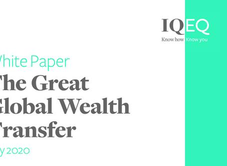 LAFO Update: IQ-EQ White Paper - The Great Global Wealth Transfer