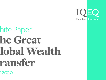 LAFO Update: IQ-EQ White Paper - The Great Global Wealth Transfer