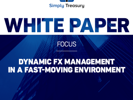 WHITE PAPER - DYNAMIC FX MANAGEMENTIN A FAST-MOVING ENVIRONMENT