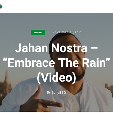 "EarlyBBQ: Jahan Nostra - ""Embrace The Rain"" (Video)"