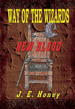 New Blood - Book I Way of the Wizards series