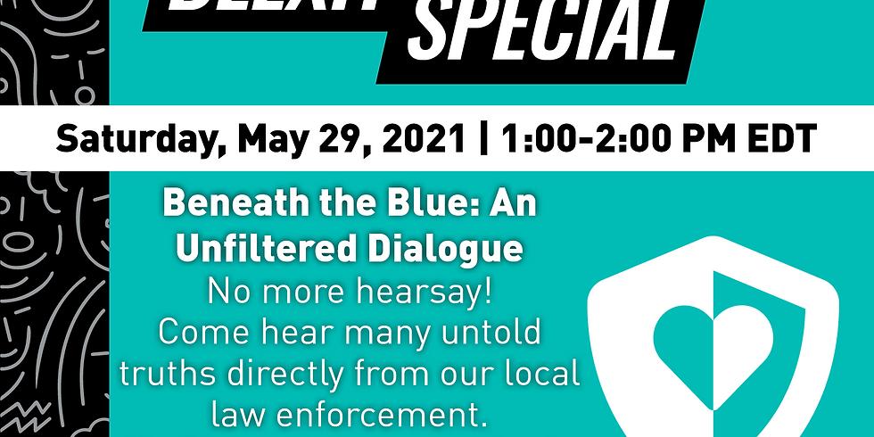 Beneath The Blue: An Unfiltered Dialogue