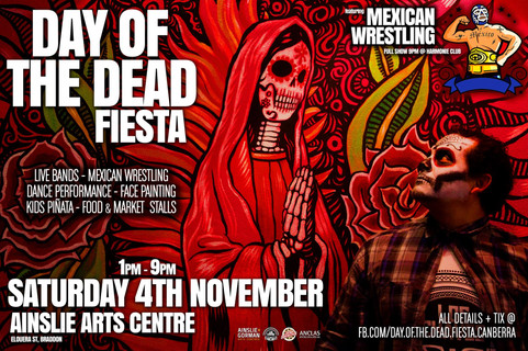 NEXT GIG 4TH NOV @Ainslie Arts Centre (ACT) - Day of the Dead Fiesta