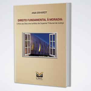 Direito Fundamental à Moradia: Crítica ao Discursso Jurídico do Superior Tribunal de Justiça