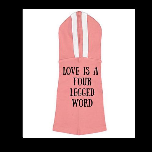 Love is a four legged word dog tshirt