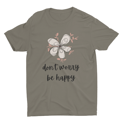 Don't worry, be happy unisex tshirt