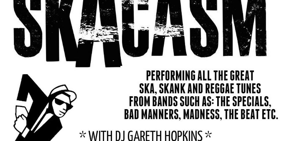 Skacasm + DJ Gareth Hopkins
