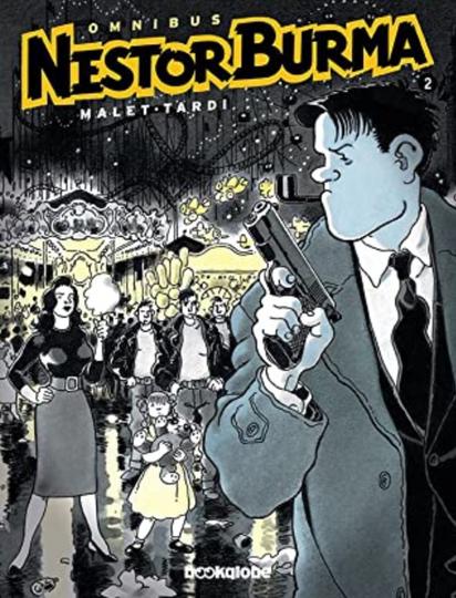 Nestor Burma : [omnibus 2] / adaptacija i crtež [Jacques] Tardi ; prema romanu Lea Maleta ; [prijevod Nebojša Radić i Lana Tomerlin]
