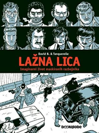 Lažna lica : imaginarni život maskiranih razbojnika / crtež Herve Tanquerelle ; scenarij David B ; [prijevod Lana Tomerlin]