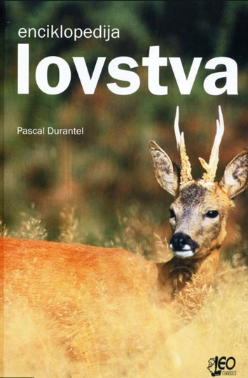 Enciklopedija lovstva / Pascal Durantel ; [prevele Lana Tomerlin, Ana Tomičić]