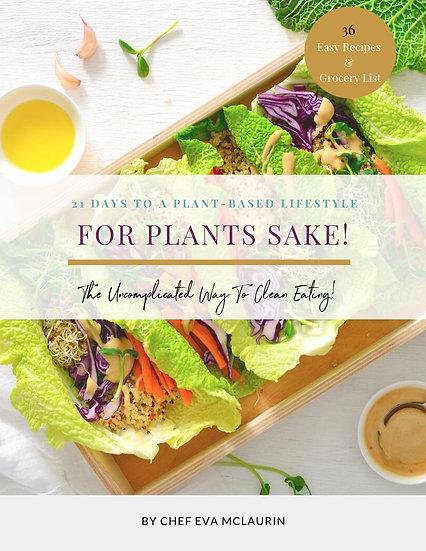 For Plants Sake! Cookbook