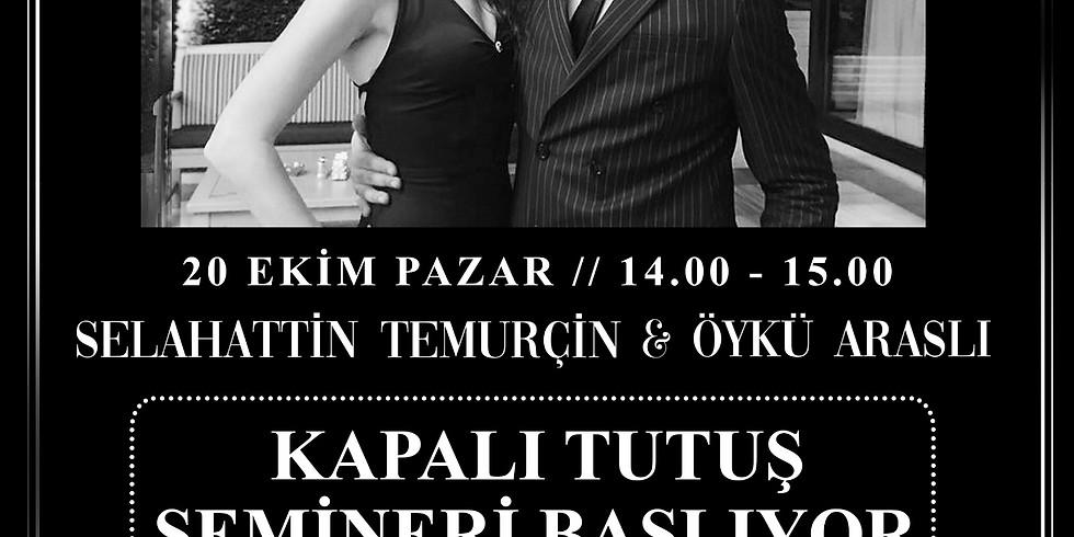 KAPALI TUTUŞ SEMİNERİ BAŞLIYOR!!!