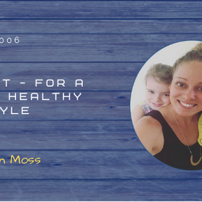 3 mindset principles for a Happy, Healthy lifestyle (with Sarah Moss)