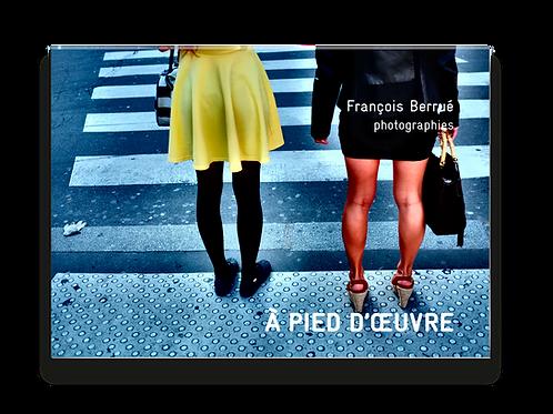 """""""À pied d'oeuvre"""""""
