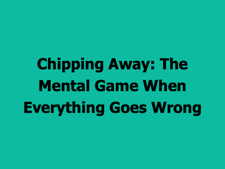 The Par Train Podcast Episode #89: Chipping Away – The Mental Game When Everything Goes Wrong