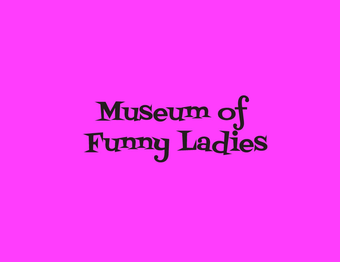 Museum of Funny Ladies - Museum Design