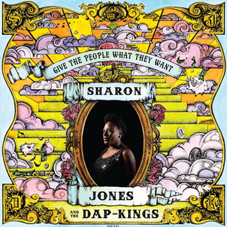 Sharon Jones & The Dap -Kings - Give the People What They Want
