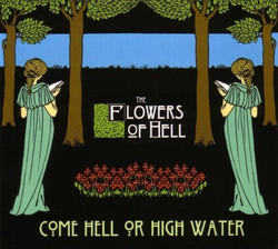 wiki - Flowers Of Hell - Come Hell Or High Water cover art.jpg