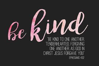 Be Kind. Forgive..