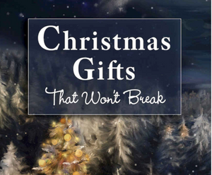 Christmas Gifts That Wont Break by James W Moore