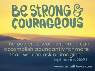 Be Strong. Have Courage