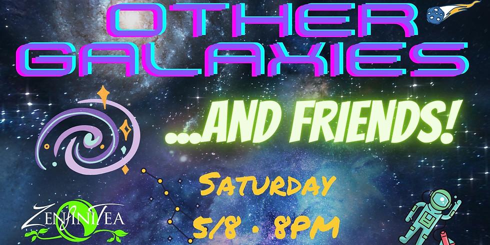 Other Galaxies & Friends @ ZenfiniTea