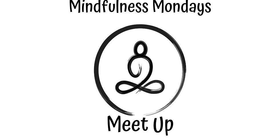 Mindfulness Mondays Meet up