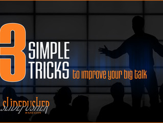Three Simple Tricks to Improve  Your Big Talk
