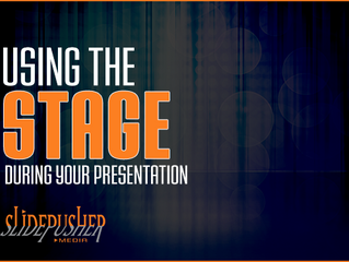 Using the Stage During Your Presentation
