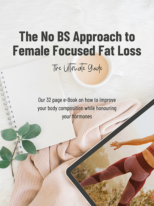 The No BS Approach to Female Focused Fat Loss e-Book