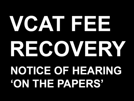 VCAT Fee Recovery - Notice of Hearing 'on the Papers'