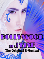BOLLYWOOD AND VINE: The Original B-Musical