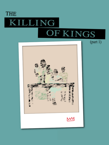 The Killing of Kings (part 1)