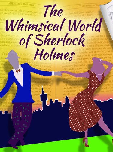 The Whimsical World of Sherlock Holmes