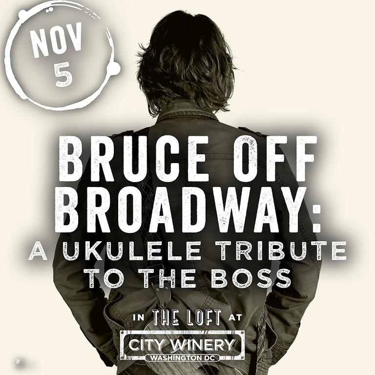 Bruce Off Broadway in DC