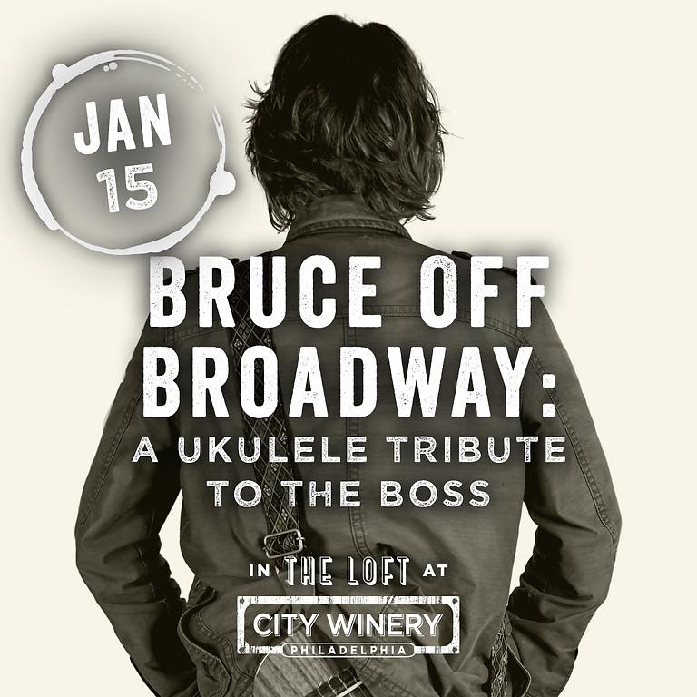 Bruce Off Broadway in Philadelphia