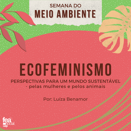 Ecofeminismo: perspectivas para um mundo sustentável - pelas mulheres e pelos animais
