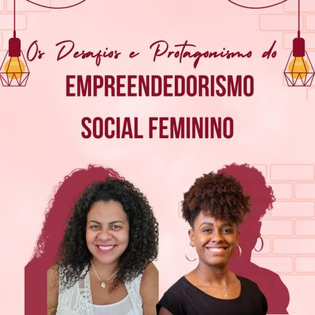 Os Desafios e Protagonismo do Empreendedorismo Social Feminino