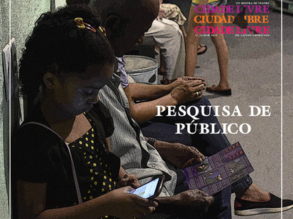 PESQUISA DE PÚBLICO - III Mostra de Teatro Cidade Livre Ed. Latino-americana
