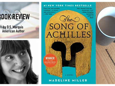 What I Just Read: a D.S. Marquis Book Review of The Song of Achilles by Madeline Miller
