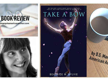 What I Just Read: D.S. Marquis' Book Review of Take A Bow by Beatrice Sylvie