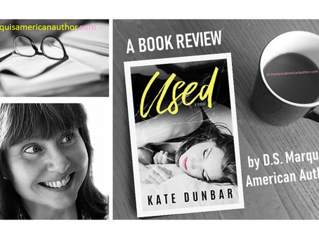 What I Just Read: A D.S. Marquis Book Review of Used by Kate Dunbar