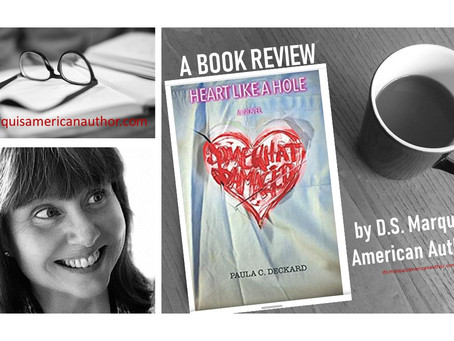 What I Just Read: A D.S. Marquis Book Review of Heart Like A Hole by Paula C. Deckard