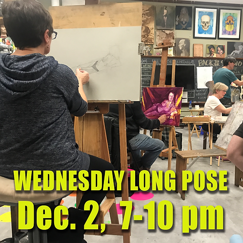 Long Pose Wed. Dec. 2, 7 - 10 pm