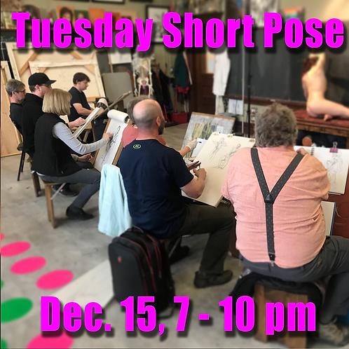 Short Pose Tue. Dec. 15, 7 - 10 pm